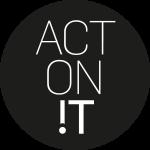 Act on it